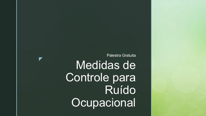 Palestra Gratuita: Medidas de Controle para Ruído Ocupacional