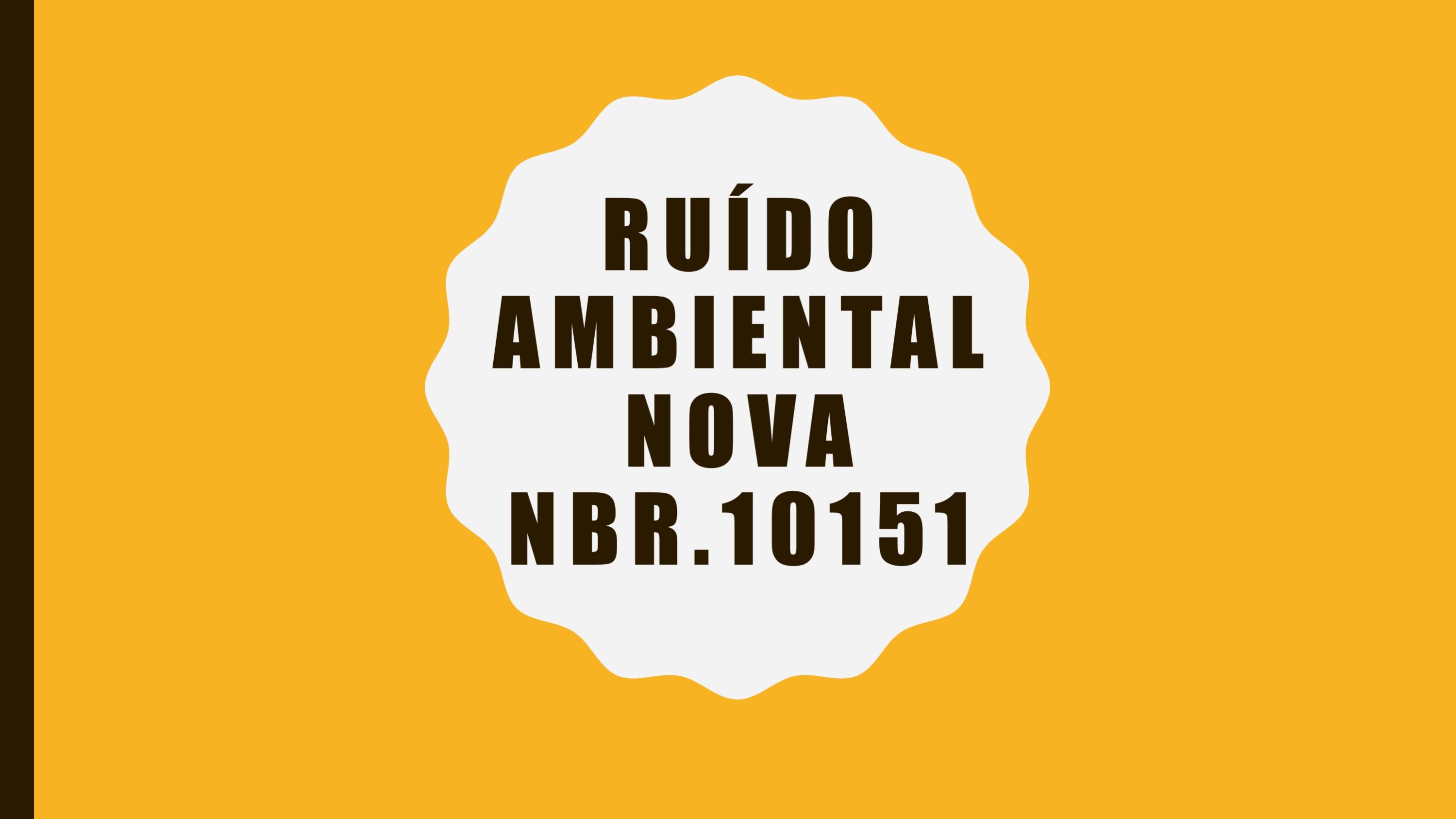 Ruído Ambiental – Nova NBR.10151